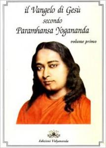 Il Vangelo di Gesù secondo Paramhansa Yogananda - Ananda Torino